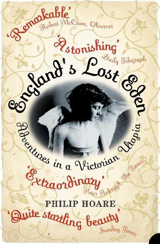 England's Lost Eden: Adventures in aVictorianUtopia