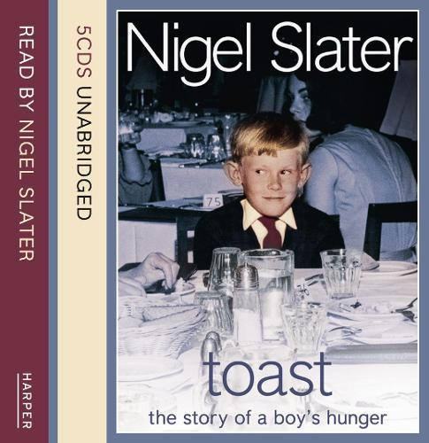 Toast: The Story of aBoy'sHunger