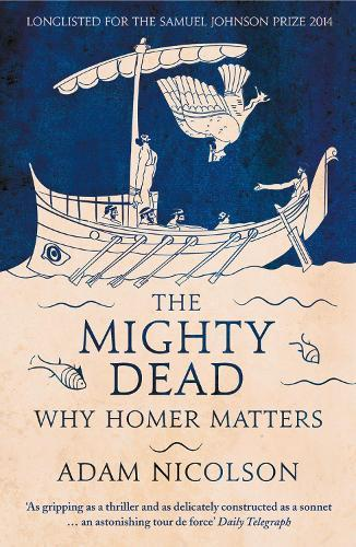 The Mighty Dead: WhyHomerMatters