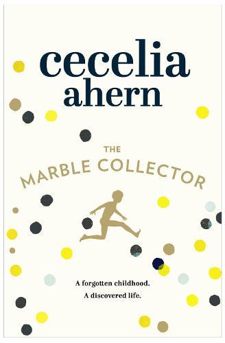 The Marble Collector: The Life-Affirming, Gripping and Emotional Bestseller About a Father's Secrets