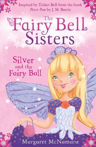 The Fairy Bell Sisters: Silver and theFairyBall