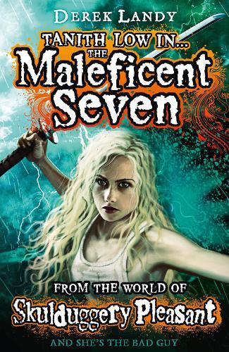 The Maleficent Seven (From the World ofSkulduggeryPleasant)