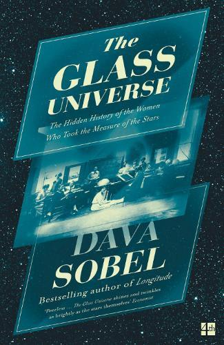 The Glass Universe: The Hidden History of the Women Who Took the Measure oftheStars