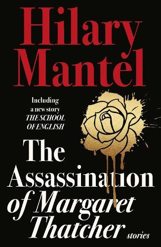 The Assassination ofMargaretThatcher