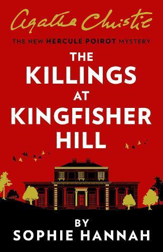 The Killings at Kingfisher Hill (The New HerculePoirotMystery)
