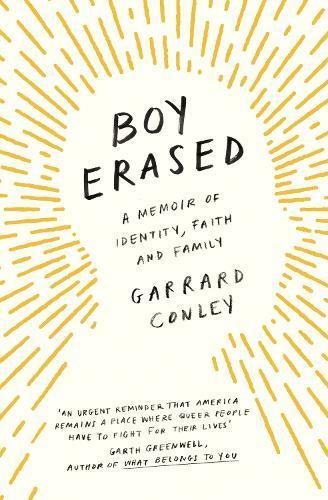 Boy Erased: A Memoir of Identity, FaithandFamily