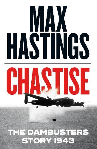Chastise: The DambustersStory1943