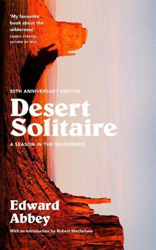 Desert Solitaire: A Season intheWilderness