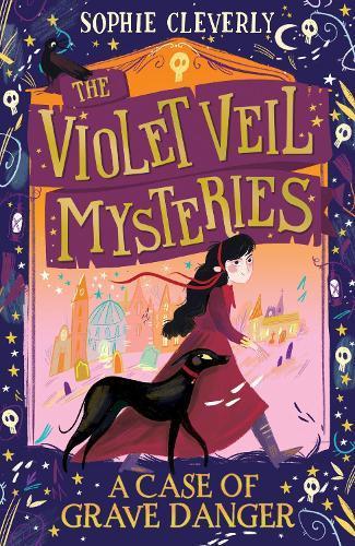 A Case of Grave Danger (The Violet Veil Mysteries,Book1)