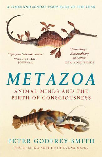 Metazoa: Animal Minds and the BirthofConsciousness