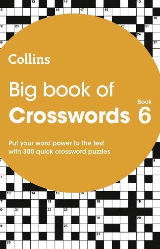 Big Book of Crosswords Book 6: 300 QuickCrosswordPuzzles