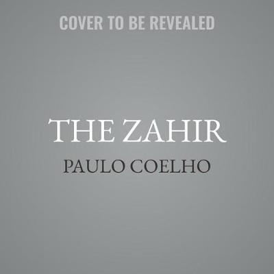 The Zahir: A Novel of Love, Longing,andObsession