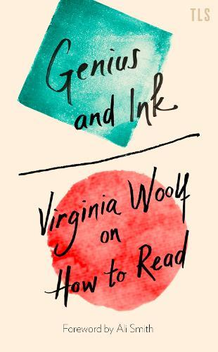 Genius and Ink: Virginia Woolf on HowtoRead