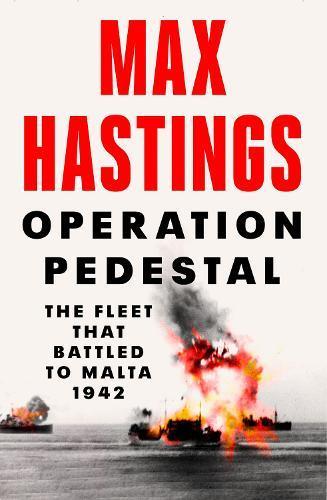 Operation Pedestal: The Fleet That Battled toMalta1942