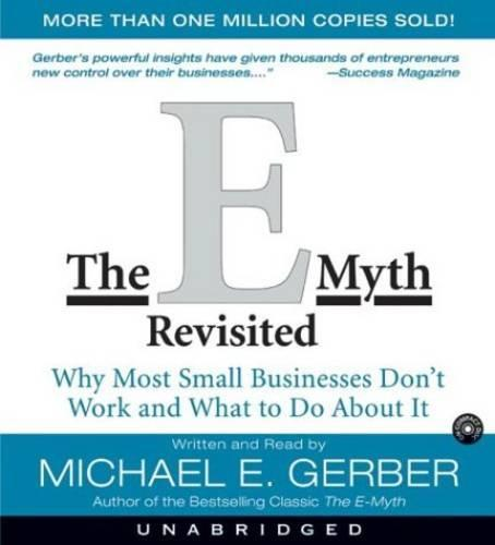 The E-Myth Revisited: Why Most Small Businesses Don'tWorkand