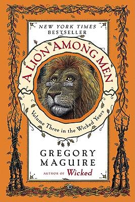 A Lion Among Men: Volume Three in theWickedYears