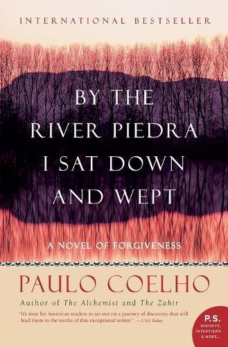 By The River Piedra I Sat Down And Wept: A NovelOfForgiveness