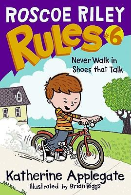 Roscoe Riley Rules #6: Never Walk in ShoesThatTalk