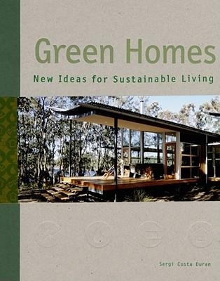 Green Homes: New Ideas forSustainableLiving