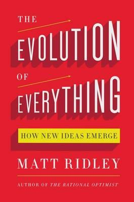 The Evolution of Everything: How New Ideas Emerge