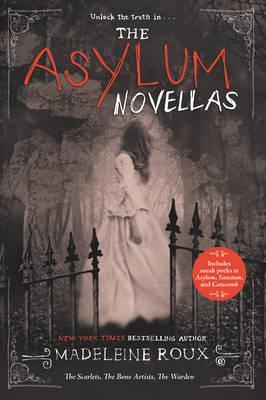The Asylum Novellas: The Scarlets, the Bone Artists,theWarden