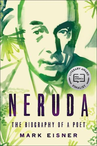 Neruda: The Biography of a Poet