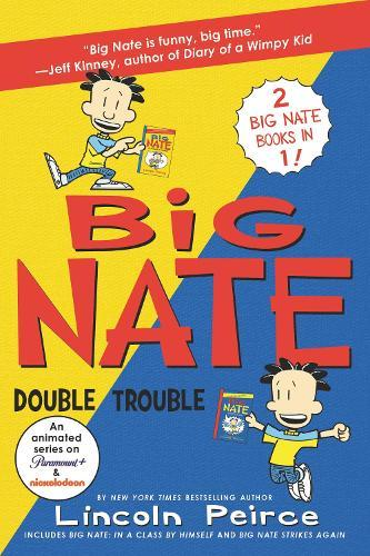 Big Nate: Double Trouble: In a Class by Himself andStrikesAgain