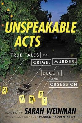 Unspeakable Acts: True Tales of Crime, Murder, Deceit,andObsession