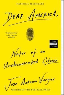 Dear America: Notes of anUndocumentedCitizen