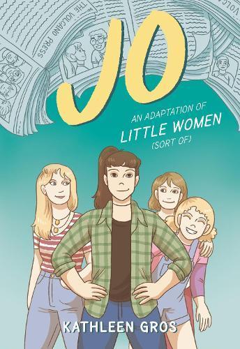 Jo: An Adaptation of Little Women(SortOf)