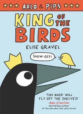 Arlo & Pips: King oftheBirds