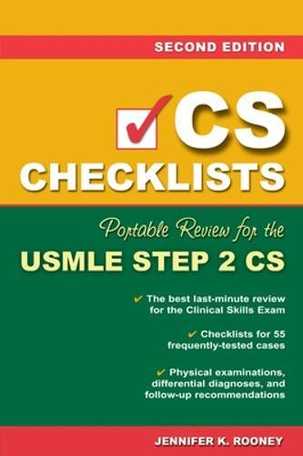 CS Checklists: Portable Review for the USMLE Step 2 CS, Second Edition by  Jennifer K  Rooney
