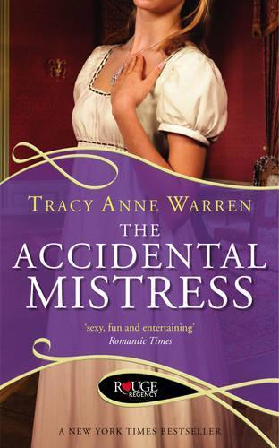 The Accidental Mistress: A Rouge Regency Romance by Tracy Anne Warren