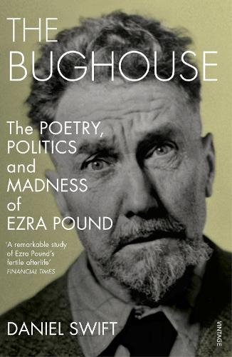 The Bughouse: The poetry, politics and madness of Ezra Pound