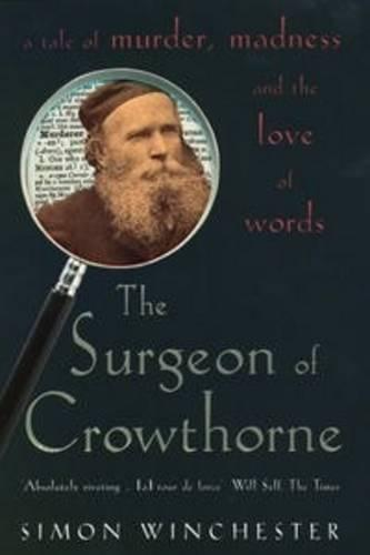 The Surgeon of Crowthorne: A Tale of Murder, Madness and the OxfordEnglishDictionary