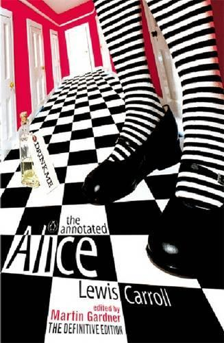 The Annotated Alice: The Definitive Edition: Alice's Adventures in Wonderland and Through theLookingGlass