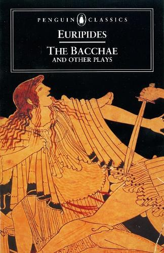 The Bacchae andOtherPlays