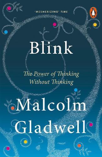 Blink: The Power of ThinkingWithoutThinking