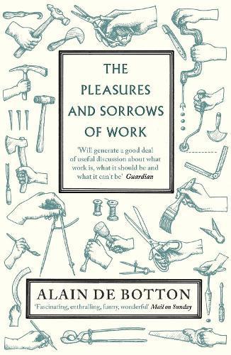 The Pleasures and SorrowsofWork