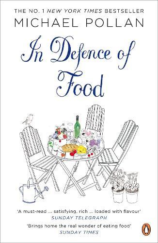 In Defence of Food: The Myth of Nutrition and the PleasuresofEating