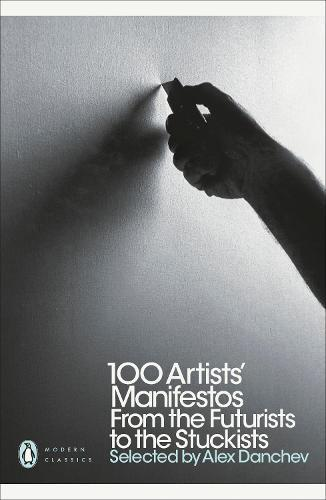 100 Artists' Manifestos: From the Futurists to the Stuckists
