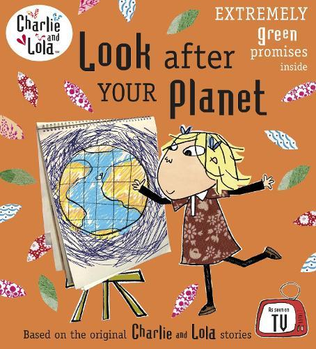 Charlie and Lola: Look AfterYourPlanet