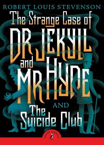 The Strange Case of Dr Jekyll And Mr Hyde & the Suicide Club