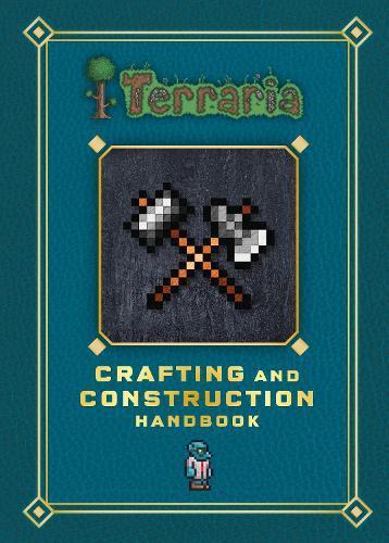 Terraria: Crafting andConstructionHandbook