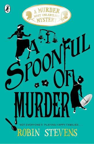 A Spoonful of Murder (A Murder Most Unladylike Mystery)