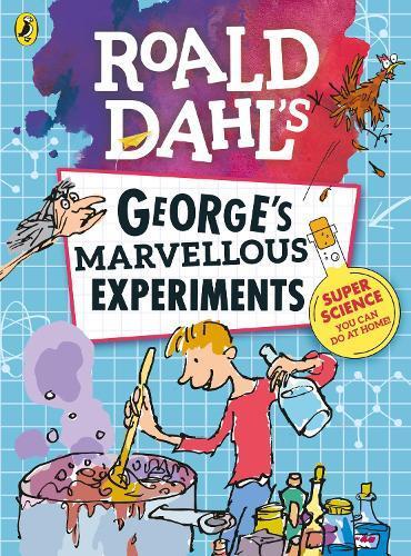 Roald Dahl: George'sMarvellousExperiments