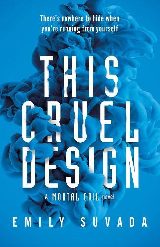 This Cruel Design (This Mortal Coil, Book 2)