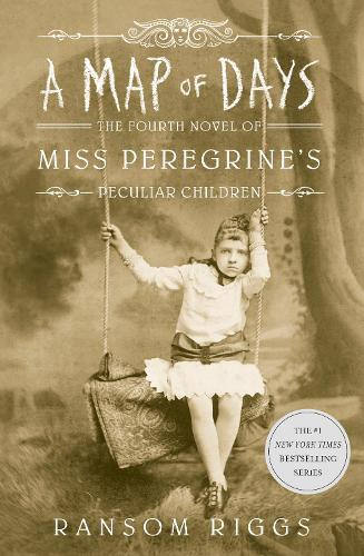 A Map of Days (Miss Peregrine's Peculiar Children, Book 4)