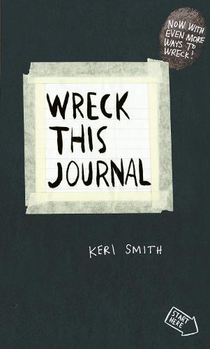Wreck This Journal: To Create is to Destroy, Now With Even More WaystoWreck!