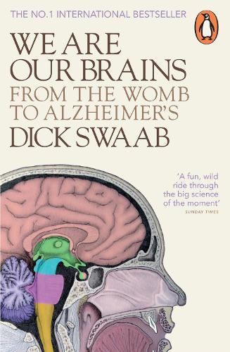 We Are Our Brains: From the WombtoAlzheimer's